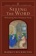 Seeing the Word (Studies In Theological Interpretation Series)