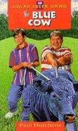 Blue Cow (#30 in Sugar Creek Gang Series)
