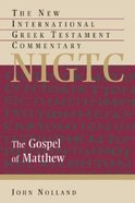 Gospel of Matthew (New International Greek Testament Commentary Series)