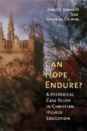 Can Hope Endure? (Historical Series Of The Reformed Church In America)