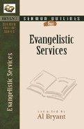 Evangelical Services (Bryant Sermon Outline Series)