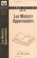 Lay Ministry Opportunities (Bryant Sermon Outline Series)