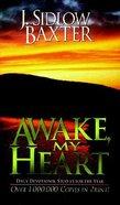 Awake, My Heart (J Sidlow Baxter Series)