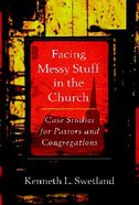 Facing Messy Stuff in the Church (Messy Church Series)