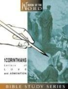 1 Corinthians - Letters of Love and Admonition (#05 in Wisdom Of The Word Series)
