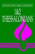 1 & 2 Thessalonians (Believers Church Bible Commentary Series)