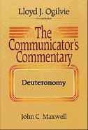 Deuteronomy (#05 in Communicators Commentary Old Testament Series)