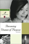 Becoming Women of Purpose (Fisherman Bible Studyguide Series)