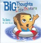 The Gospel (Big Thoughts For Little Thinkers Series)