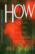 How You Can Be Sure You Are a Christian (Transferable Concepts Series)