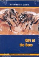 City of the Bees (Moody Science Classics Series)