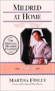 Mildred At Home (#05 in Mildred Keith Series)