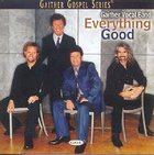 Everything Good (Gaither Vocal Band Series)