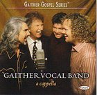A Cappella (Gaither Vocal Band Series)