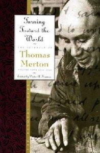 Turning Toward the World (#04 in Journals Of Thomas Merton Series)