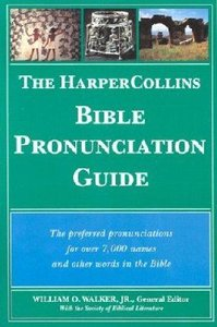 The Harpercollins Bible Pronunciation Guide