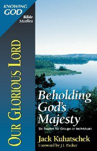 Our Glorious Lord (Zondervan Knowing God Bible Study Series)