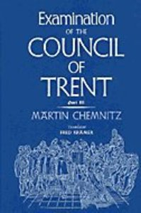 Examination of the Council of Trent (Part 3)