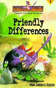 Friendly Differences (#01 in Desert Critter Friends Series)