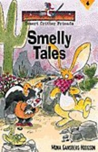 Smelly Tales (#04 in Desert Critter Friends Series)