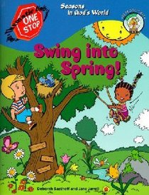 Swing Into Spring! (One Stop Thematic Units Series)