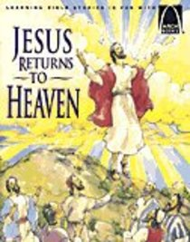 Jesus Returns to Heaven (Arch Books Series)