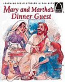 Mary and Marthas Dinner Guest (Arch Books Series)