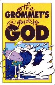 Grommet Guide to God