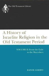 History of Israelite Religion in the Old Testament (Volume 2) (Old Testament Library Series)