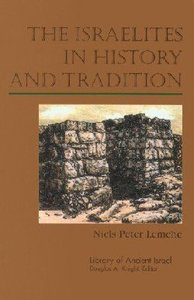 The Israelites in History and Tradition (Library Of Ancient Israel Series)