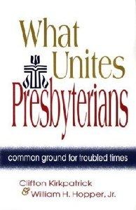 What Unites Presbyterians