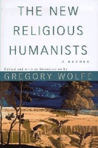 New Religious Humanists: A Reader