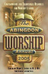Abingdon Worship Annual 2005