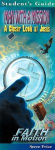 Man With a Mission (Student Book) (Faith In Motion Series)