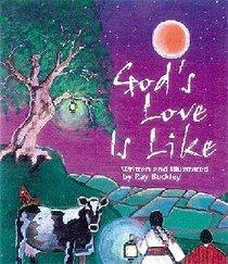 Gods Love is Like...