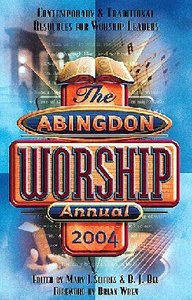 The Abingdon Worship Annual 2004