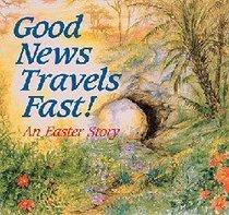 Good News Travels Fast!