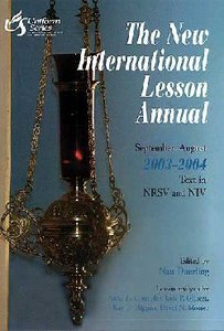 The New International Lesson Annual (2003-2004)