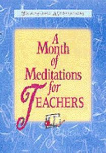 A Month of Meditations For Teachers