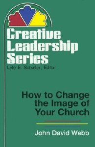 Creative Leadership: How to Change the Image of Your Church