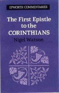 First Epistle to the Corinthians (Epworth Commentary Series)