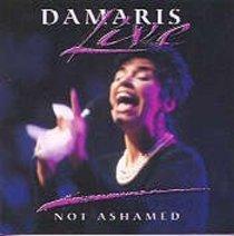 Damaris Live: Not Ashamed