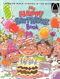 My Happy Birthday Book (Arch Books Series)
