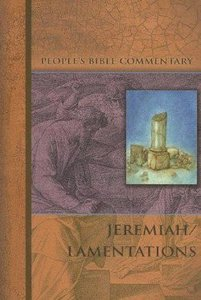 Jeremiah, Lamentations (Peoples Bible Commentary Series)