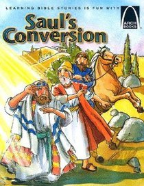 Sauls Conversion (Arch Books Series)