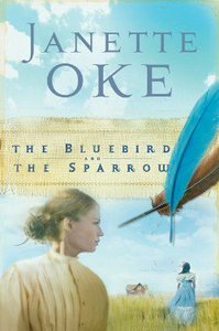 The Bluebird and the Sparrow (#10 in Women Of The West (Oke) Series)
