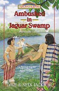 Ambushed in Jaguar Swamp (#30 in Trailblazer Series)