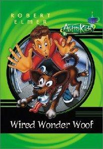 Wired Wonder Woof (#03 in Astrokids Series)