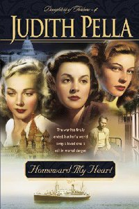 Homeward My Heart (#04 in Pellas Daughters Of Fortune Series)