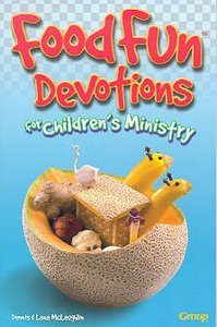 Food Fun Devotions For Childrens Ministry